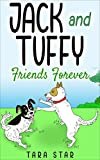 Kids Book: Jack and Tuffy: Friends Forever (Childrens Picture Book Series #2)