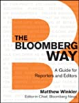 The Bloomberg Way: A Guide for Report...