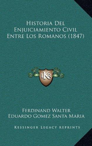 Historia del Enjuiciamiento Civil Entre Los Romanos (1847)