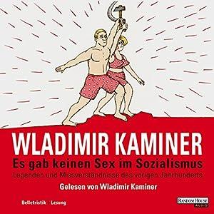 Es gab keinen Sex im Sozialismus Hörbuch