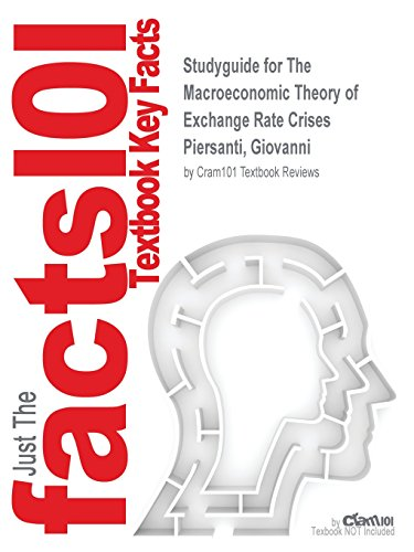 Studyguide for the Macroeconomic Theory of Exchange Rate Crises by Piersanti, Giovanni, ISBN 9780199653126