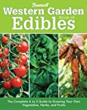 img - for Western Garden Book of Edibles: The Complete A to Z Guide to Growing Your Own Vegetables, Herbs, and Fruits   [WESTERN GARDEN BK OF EDIBLES] [Paperback] book / textbook / text book