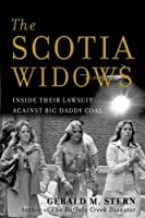 The Scotia Widows: Inside Their Lawsuit Against Big Daddy Coal