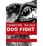 img - for [ CARMINE ROJAS: DOG FIGHT Paperback ] Gilson, Che ( AUTHOR ) Aug - 06 - 2014 [ Paperback ] book / textbook / text book
