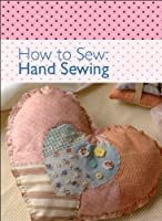 How to Sew: Hand Sewing