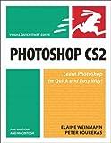 Photoshop Cs2 for Windows and Macintosh: Visual Quickstart Guide (Visual Quickstart Guides) (0321423410) by Weinmann, Elaine