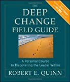 img - for The Deep Change Field Guide: A Personal Course to Discovering the Leader Within book / textbook / text book