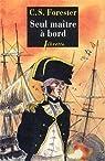 Seul ma�tre � bord : Les aventures de Horatio Hornblower, tome 3 par Forester