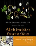 echange, troc Pierre Gagnaire, Hervé This, Nicolas de Bonnefons - Alchimistes aux Fourneaux