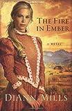 Fire In Ember: A Novel