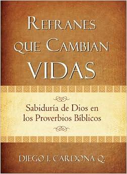 Refranes que Cambian Vidas: Sabiduría de Dios en los Proverbios