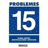 Problemes 15. Sumes, restes, multiplicacions i divisions (Materials Educatius - Material Complementari Primària...