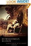 Humanitarian Reason: A Moral History...