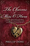 The Charms of Miss OHara: Tales of Gone With the Wind & the Golden Age of Hollywood from Scarletts Little Sister