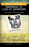 Real Justice: Sentenced to Life at Seventeen: The story of David Milgaard (Lorimer Real Justice)