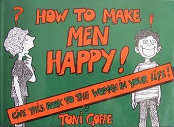 How to Make Men Happy