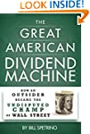 The Great American Dividend Machine:...