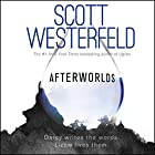 Afterworlds (       UNABRIDGED) by Scott Westerfeld Narrated by Sheetal Sheth, Heather Lind