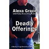Deadly Offerings (Deadly Series Book 1) ~ Alexa Grace