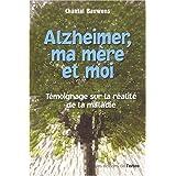 Alzheimer Ma Mere et Moi
