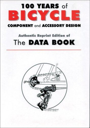 100 Years of Bicycle Component and Accessory Design: Authentic Reprint Edition of The Data Book