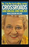 Crossroads: Something Old, Something New (0903925966) by Malcolm Hulke