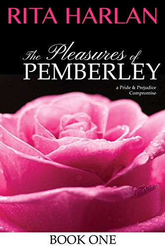 The Pleasures of Pemberley Episode 1: A Pride and Prejudice Compromise (Mr. Darcy's Harem) PDF