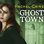 Ghost Town: Morganville Vampires, Book 9 (       UNABRIDGED) by Rachel Caine Narrated by Cynthia Holloway