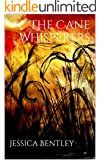The Cane Whisperers