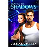 Hunting the Shadows | Alexia Reed