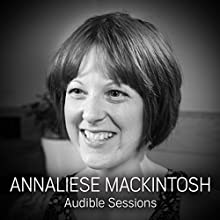 Annaliese Mackintosh: Audible Sessions: FREE Exclusive Interview Discours Auteur(s) : Elise Italiaander Narrateur(s) : Annaliese Mackintosh
