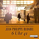 6 Uhr 41 Audiobook by Jean-Philippe Blondel Narrated by Andrea Sawatzki, Christian Berkel