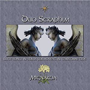 Duo Seraphim: Lute songs and solos for Advent and Christmastide