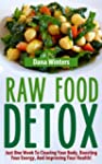 Raw Food Detox - Just One Week To Cle...
