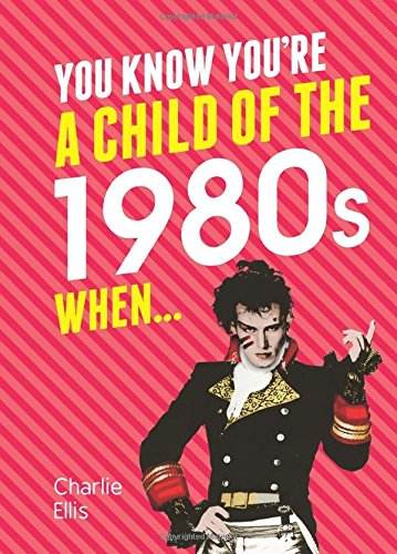 You Know You're a Child of the 1980s When... An amusing book which would make a great gift idea.