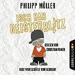 Isch hab Geisterblitz: Neue Wortschätze vom Schulhof | Philipp Möller