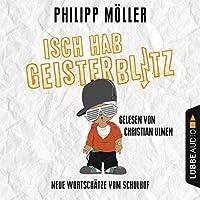 Isch hab Geisterblitz: Neue Wortschätze vom Schulhof Hörbuch