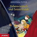 Geheimversteck und Geisterstunde Hörbuch von Cornelia Funke Gesprochen von: Rainer Strecker