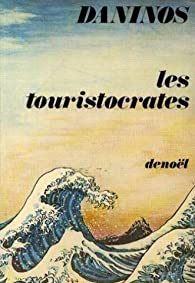 Les touristocrates par Pierre Daninos