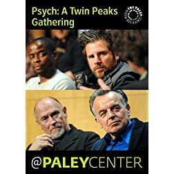 Psych: A Twin Peaks Gathering: Cast Members Live at the Paley Center