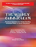 img - for The Hidden Curriculum: Practical Solutions for Understanding Unstated Rules in Social Situations book / textbook / text book