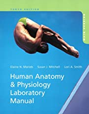 Human Anatomy & Physiology Laboratory Manual, Main Version, 10/e
