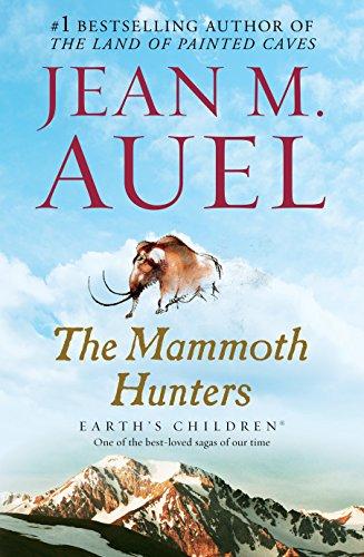 The Mammoth Hunters: Earth's Children, Book Three, Auel, Jean M.