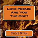 Love Poems: Are You the One? (       UNABRIDGED) by Steve Ryan Narrated by Dave Wright