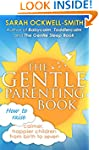 The Gentle Parenting Book: How to rai...