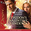 Tycoon's Valentine Vendetta (       UNABRIDGED) by Yvonne Lindsay Narrated by Simone Phillips