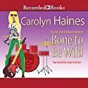 Bone to Be Wild (       UNABRIDGED) by Carolyn Haines Narrated by Kate Forbes