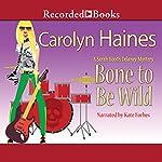 Bone to Be Wild   Carolyn Haines