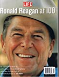 img - for Life Ronald Reagan At 100 (An Expanded Edition of Life's Classic Illustrated Biography) book / textbook / text book