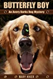 img - for Butterfly Boy: An Avery Barks Dog Mystery (Avery Barks Dog Mysteries Book 1) book / textbook / text book